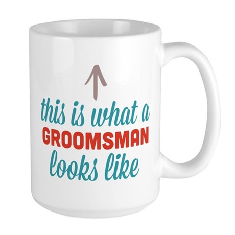 Groomsman Looks Like Large Mug