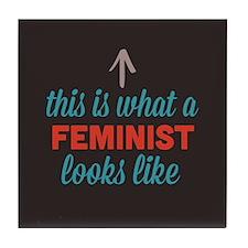 Feminist Looks Like Tile Coaster