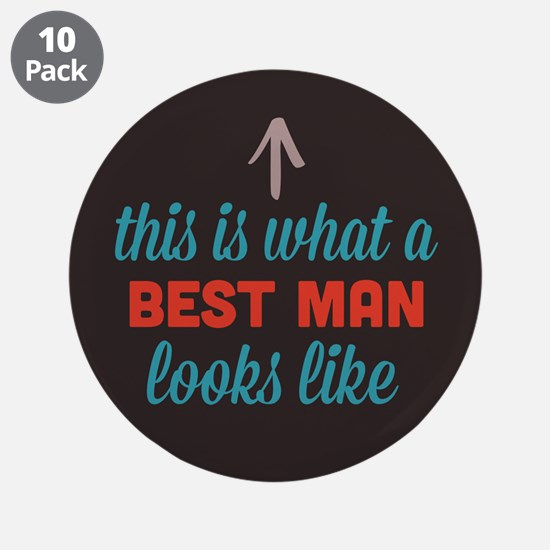 "Best Man Looks Like 3.5"" Button (10 pack)"