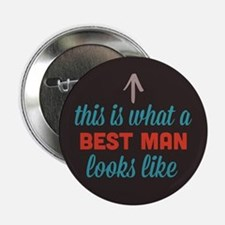 "Best Man Looks Like 2.25"" Button"