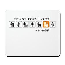 Trust me, I am a scientist Mousepad