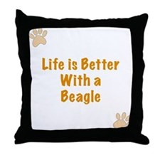 Life is better with a Beagle Throw Pillow