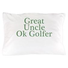 Great Uncle OK Golfer Pillow Case