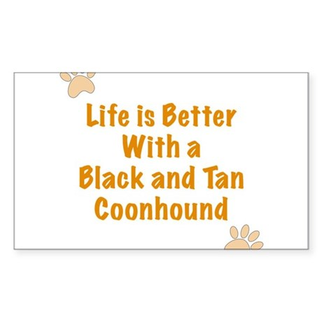 Life is better with a Black and Tan Coonhound Stic