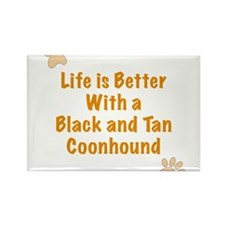 Life is better with a Black and Tan Coonhound Rect