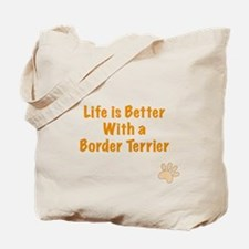 Life is better with a Border Terrier Tote Bag