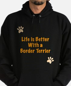Life is better with a Border Terrier Hoodie (dark)