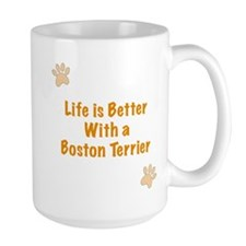 Life is better with a Boston Terrier Ceramic Mugs