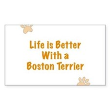 Life is better with a Boston Terrier Bumper Stickers