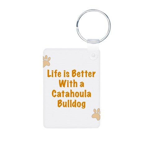 Life is better with a Catahoula Bulldog Aluminum P