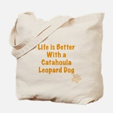 Life is better with a Catahoula Leopard Dog Tote B