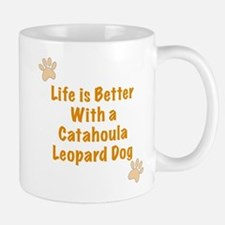 Life is better with a Catahoula Leopard Dog Mug