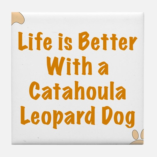 Life is better with a Catahoula Leopard Dog Tile C