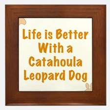 Life is better with a Catahoula Leopard Dog Framed