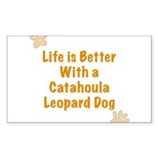 Life is better with a Catahoula Leopard Dog Sticke