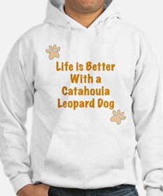 Life is better with a Catahoula Leopard Dog Hoodie