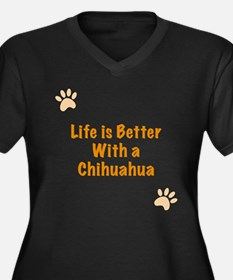 Life is better with a Chihuahua Women's Plus Size