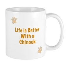 Life is better with a Chinook Mug