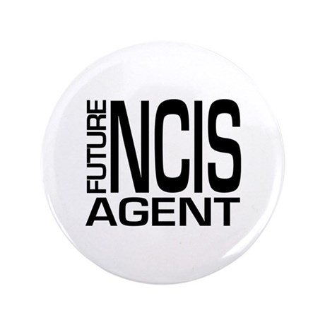 "Future NCIS agent 3.5"" Button"