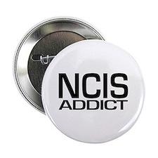 "NCIS addict 2.25"" Button"