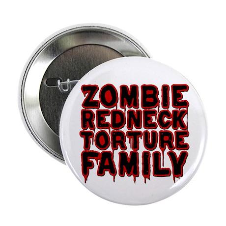 "Zombie Redneck Torture Family Blood 2.25"" Button"