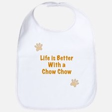 Life is better with a Chow Chow Bib