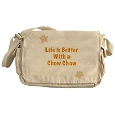Life is better with a Chow Chow Messenger Bag