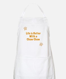 Life is better with a Chow Chow Apron