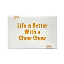 Life is better with a Chow Chow Rectangle Magnet