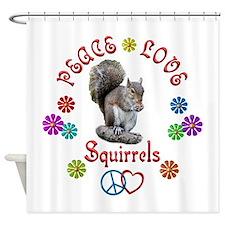 Peace Love SQUIRRELS Shower Curtain