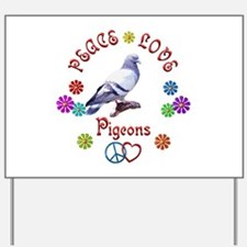 Peace Love PIGEONS Yard Sign