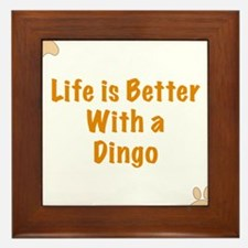 Life is better with a Dingo Framed Tile