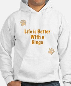 Life is better with a Dingo Hoodie