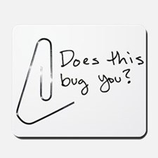 Does this bug you? Mousepad