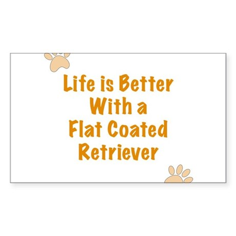 Life is better with a Flat Coated Retriever Sticke