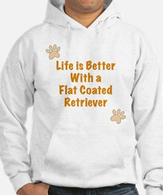 Life is better with a Flat Coated Retriever Hoodie