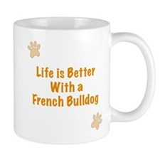Life is better with a French Bulldog Mug