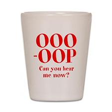 OOO-OOP Shot Glass