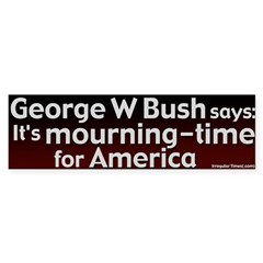 Mourning in America Bumper Bumper Sticker