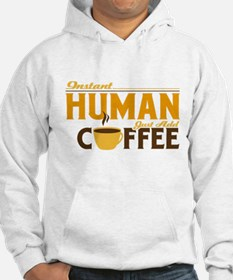 Instant Human Just Add Coffee Hoodie