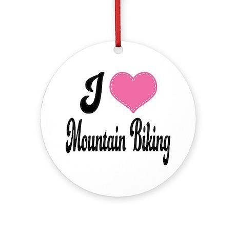 I Love Mountain Biking Ornament (Round)