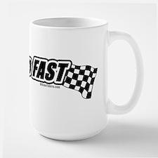 I wanna go FAST Mug