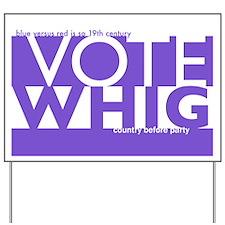 Vote Whig purple merged Yard Sign