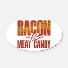 Bacon is Meat Candy Oval Car Magnet