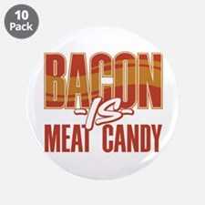 """Bacon is Meat Candy 3.5"""" Button (10 pack)"""