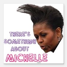 """Something about michelle Square Car Magnet 3"""" x 3"""""""