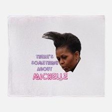 Something about michelle Throw Blanket