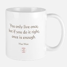 ONCE IS ENOUGH Small Small Mug