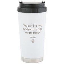 ONCE IS ENOUGH Travel Mug