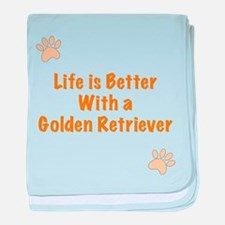 Life is better with a Golden Retriever baby blanke